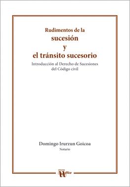 Rudimentos de la sucesión y el tránsito sucesorio