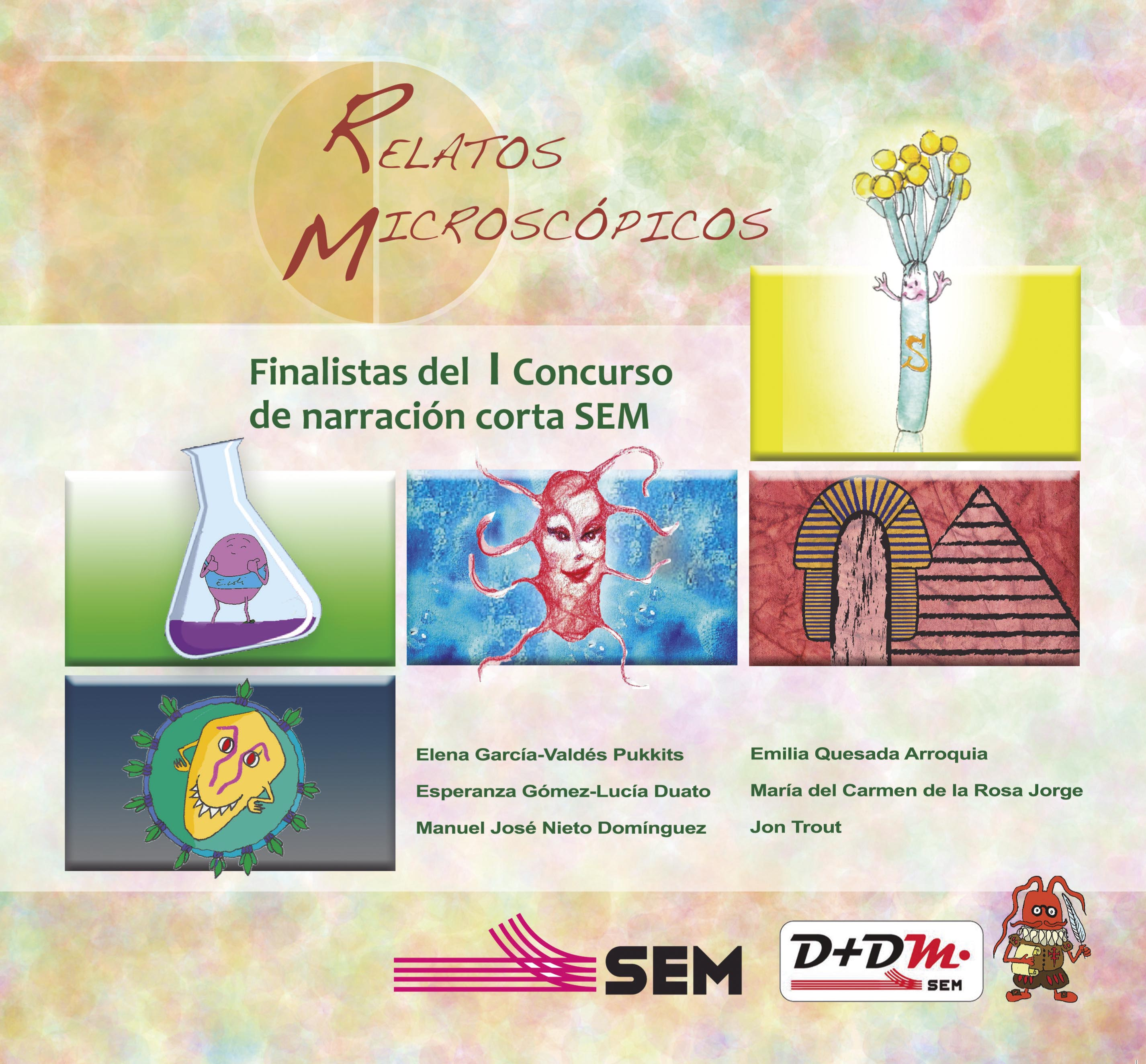 RELATOS MICROSCÓPICOS. Selección de relatos finalistas del I Concurso científico-literario de narración corta SEM