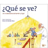 ¿Qué se ve? en el laboratorio de Ramón y Cajal